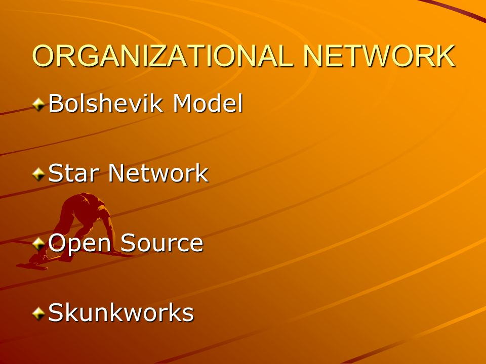 ORGANIZATIONAL NETWORK Bolshevik Model Star Network Open Source Skunkworks