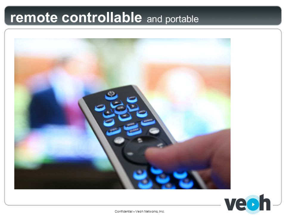 Confidential – Veoh Networks, Inc. remote controllable and portable