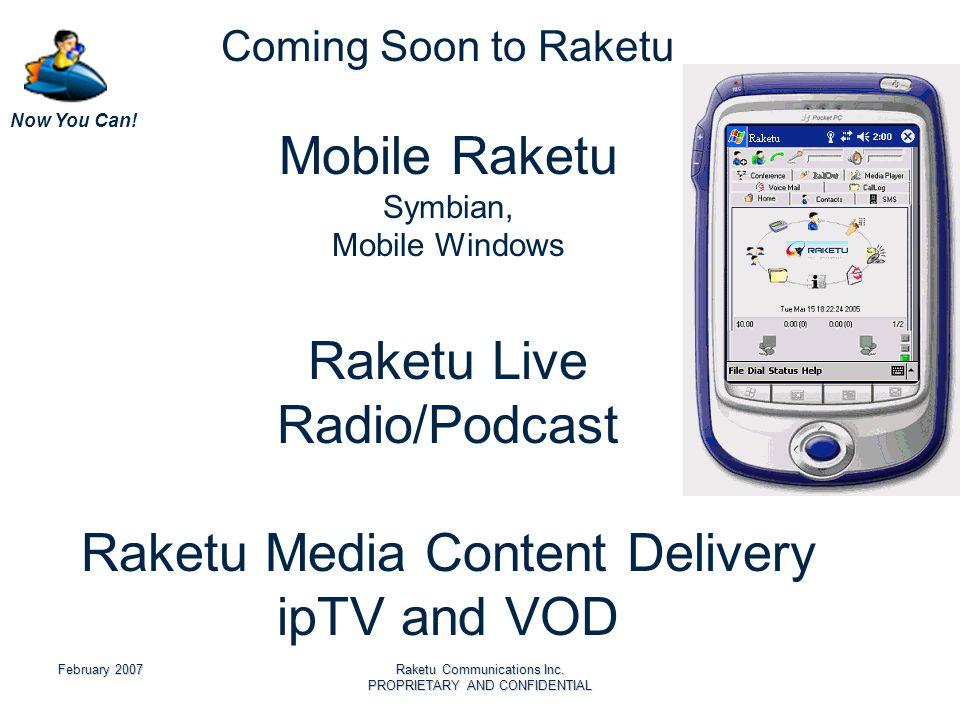 Now You Can.February 2007Raketu Communications Inc.
