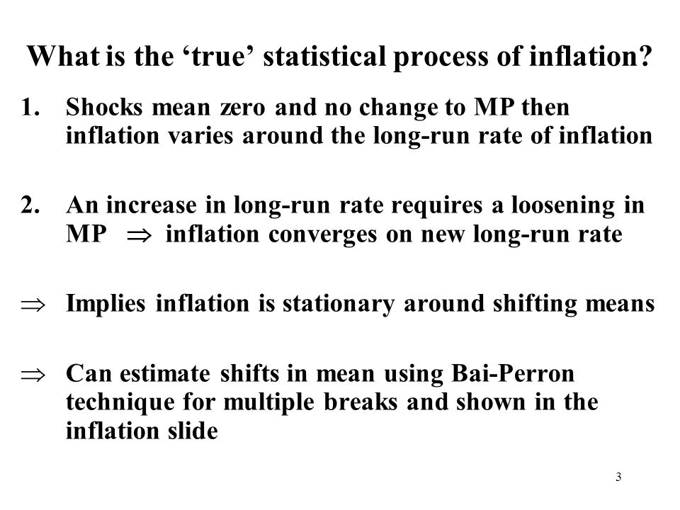 3 What is the true statistical process of inflation.