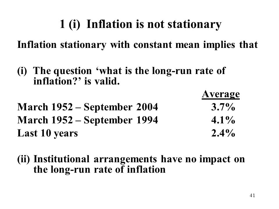 41 1 (i) Inflation is not stationary Inflation stationary with constant mean implies that (i) The question what is the long-run rate of inflation.