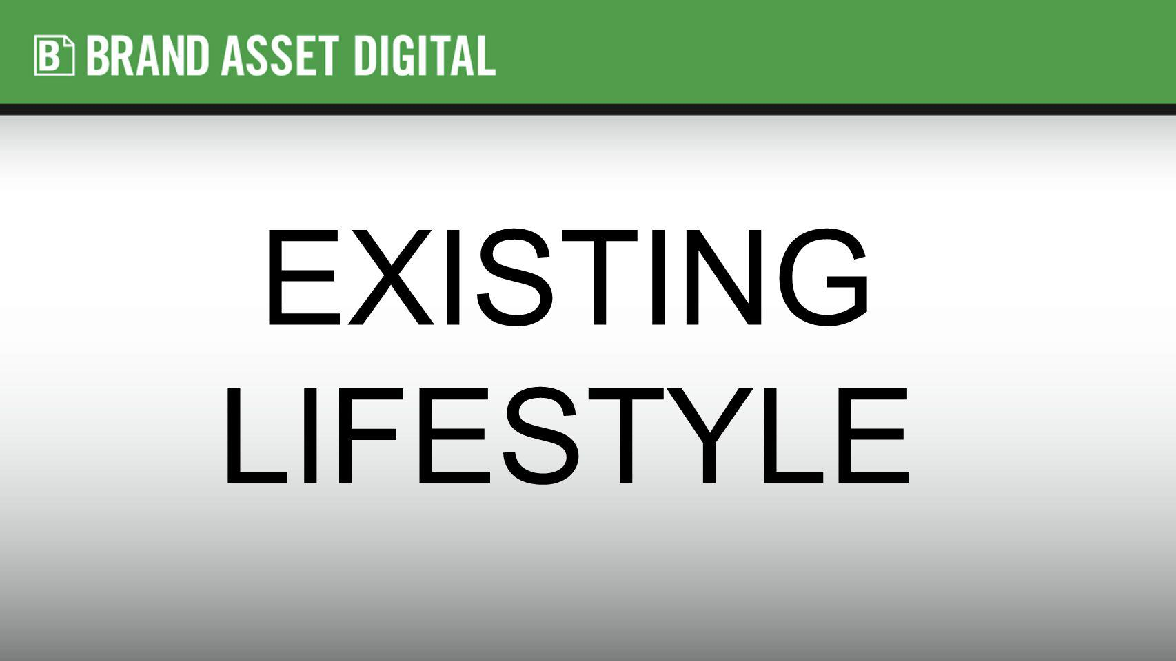 EXISTING LIFESTYLE