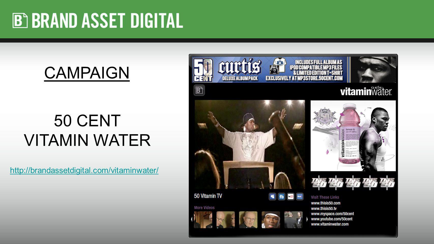 http://brandassetdigital.com/vitaminwater/ 50 CENT VITAMIN WATER CAMPAIGN