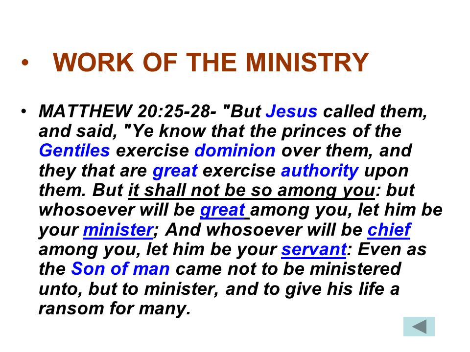 WORK OF THE MINISTRY MATTHEW 20:25-28-