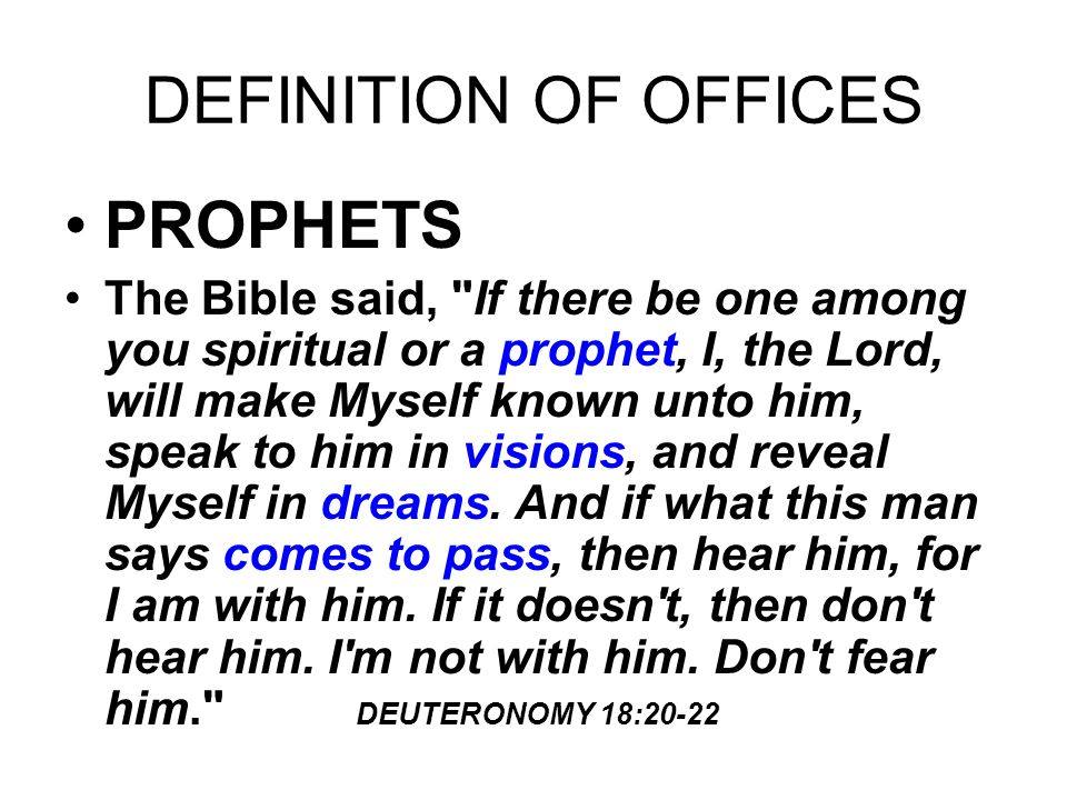 DEFINITION OF OFFICES PROPHETS The Bible said,