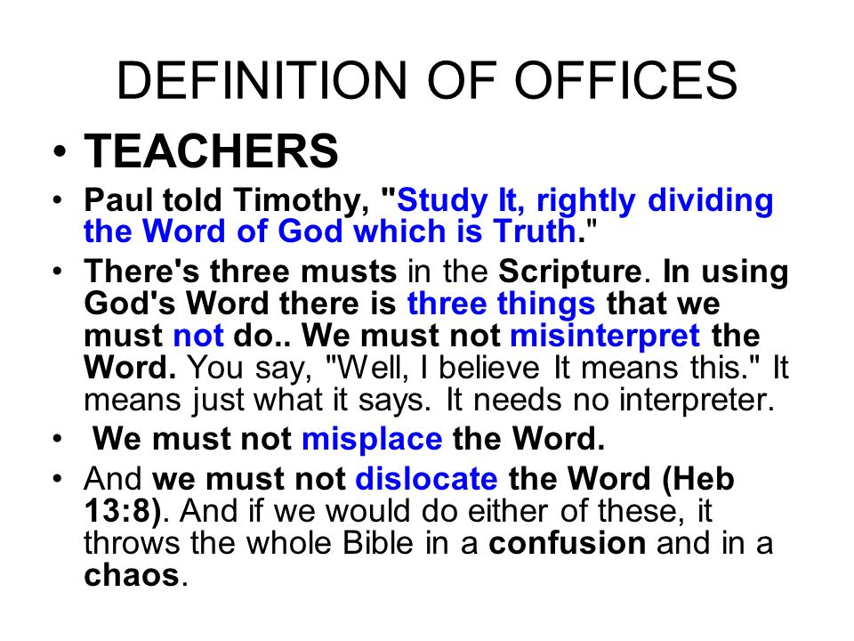 TEACHERS Paul told Timothy,