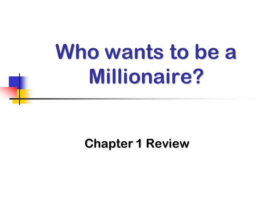 Who wants to be a Millionaire Chapter 1 Review