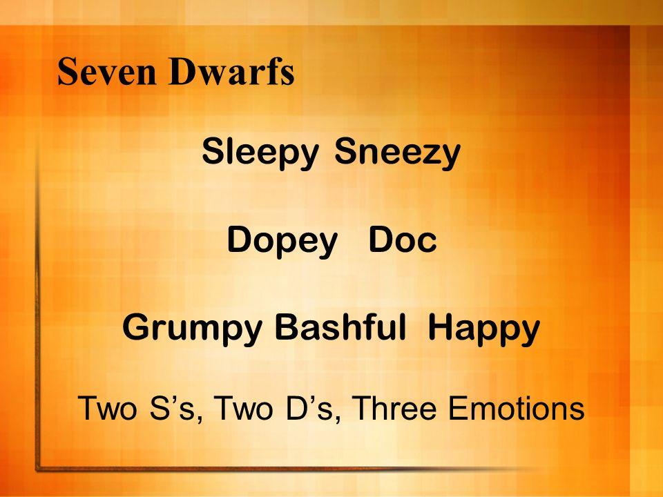 Seven Dwarfs SleepySneezy Dopey Doc Grumpy Bashful Happy Two Ss, Two Ds, Three Emotions