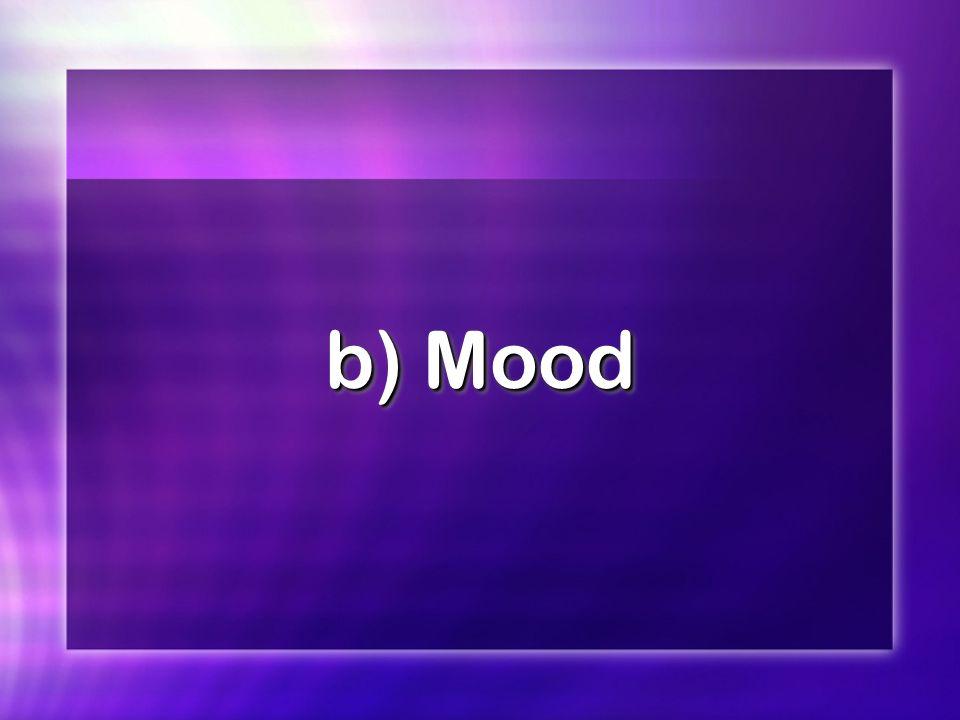 b) Mood