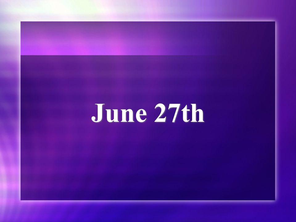 June 27th