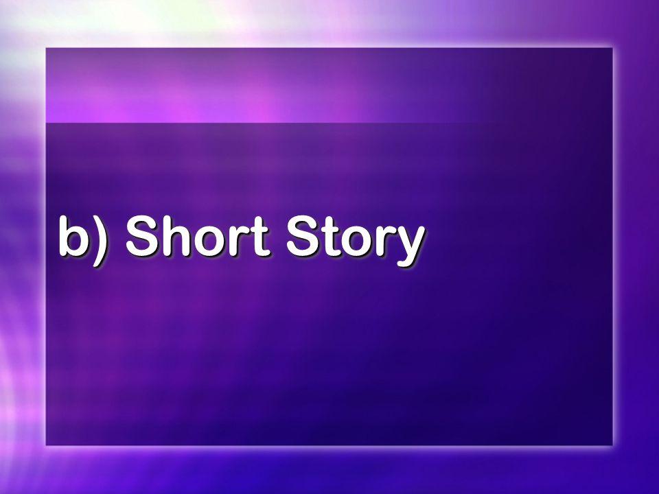b) Short Story