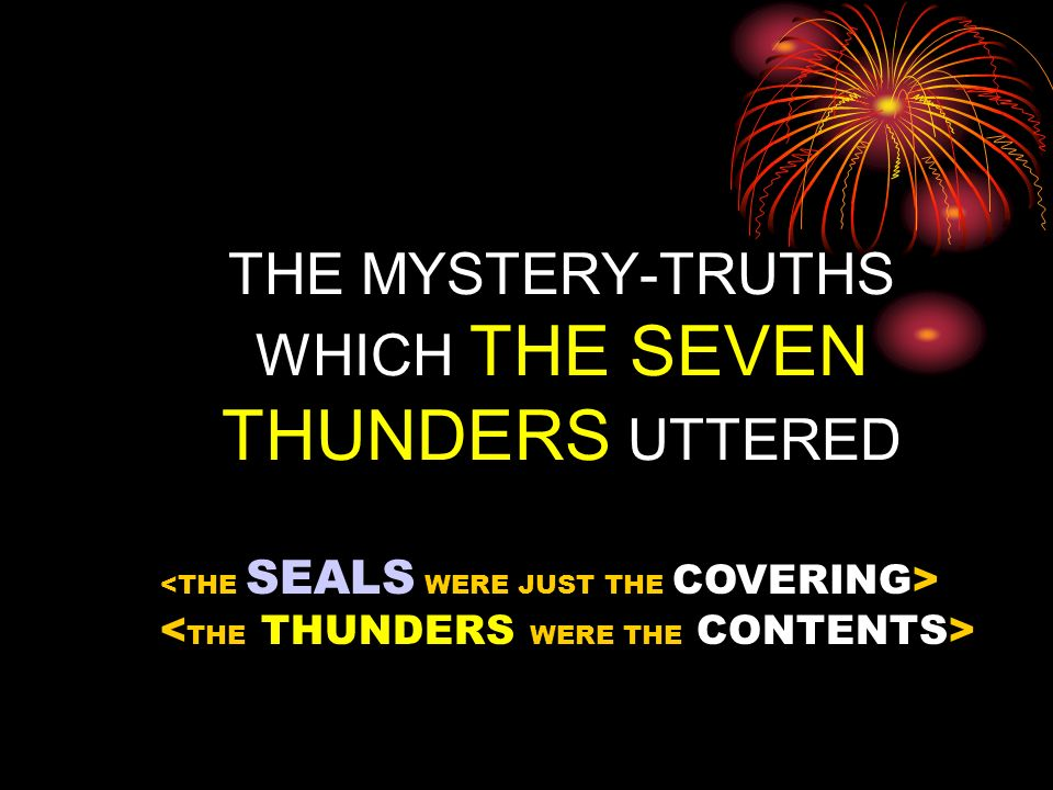 THE MYSTERY-TRUTHS WHICH THE SEVEN THUNDERS UTTERED