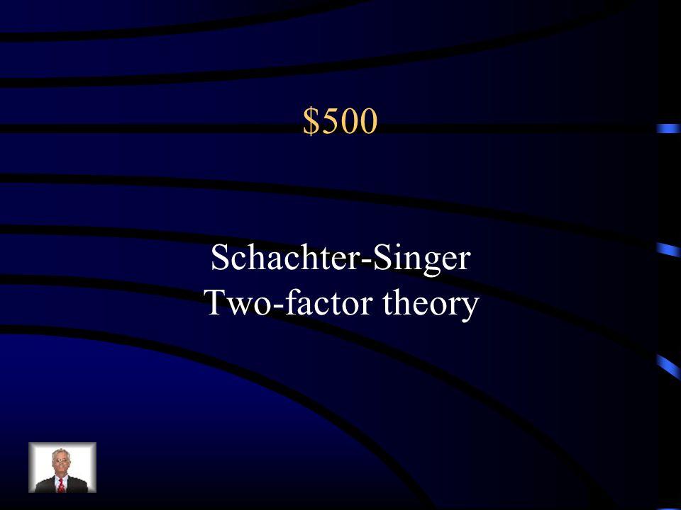 $500 Arousal->Cognitive label->Emotion