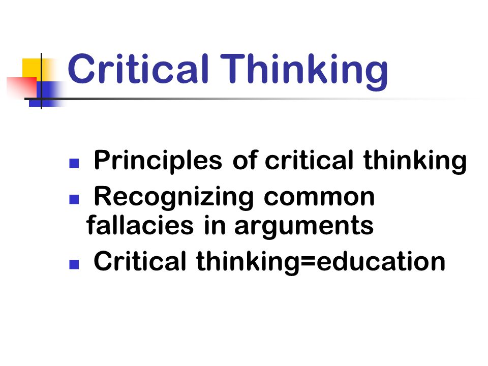 critical thinking fallacies exercises We've discussed some of the deep-seated psychological obstacles to effective logical and critical thinking in the common fallacies are or exercise a bit of.