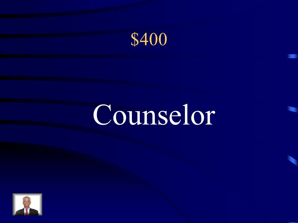 $400 Counselor