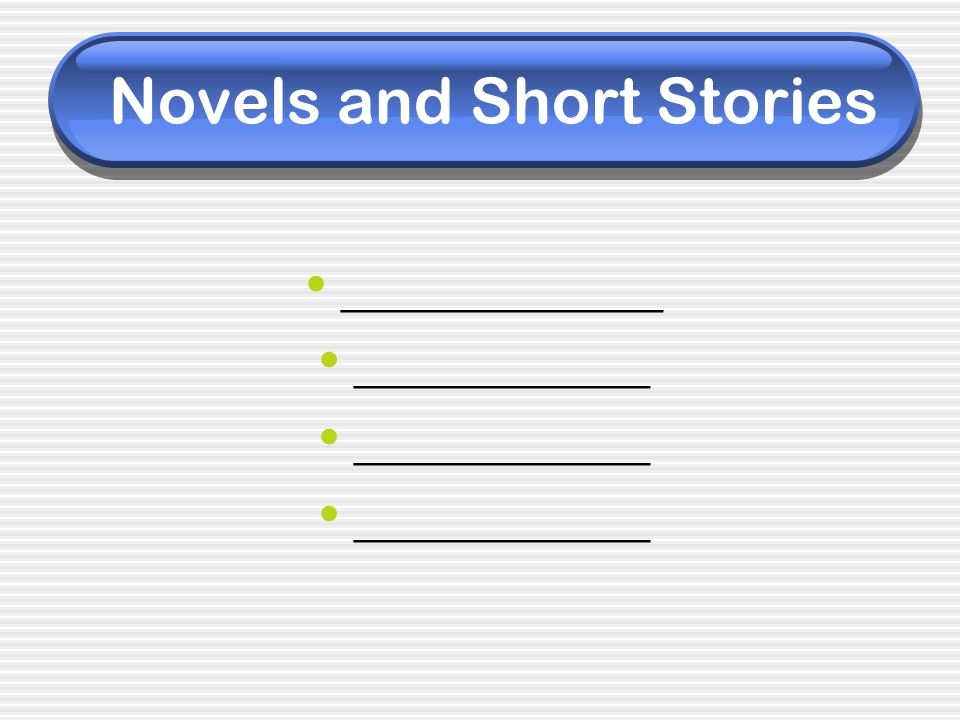 Novels and Short Stories ____________ ___________