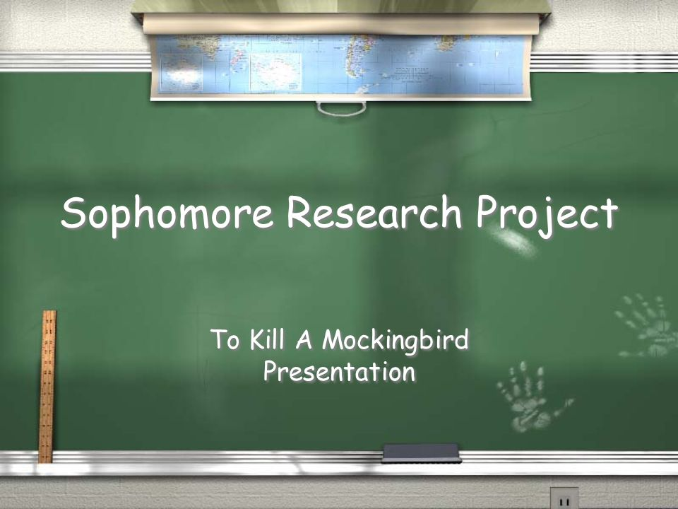 Sophomore Research Project To Kill A Mockingbird Presentation To Kill A Mockingbird Presentation