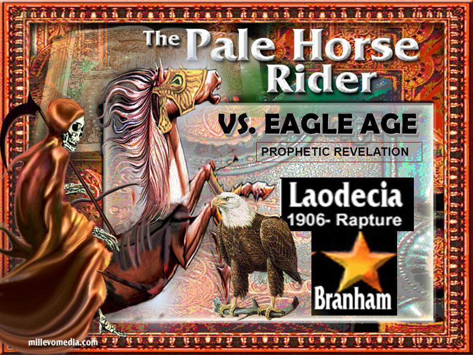 VS. EAGLE AGE PROPHETIC REVELATION