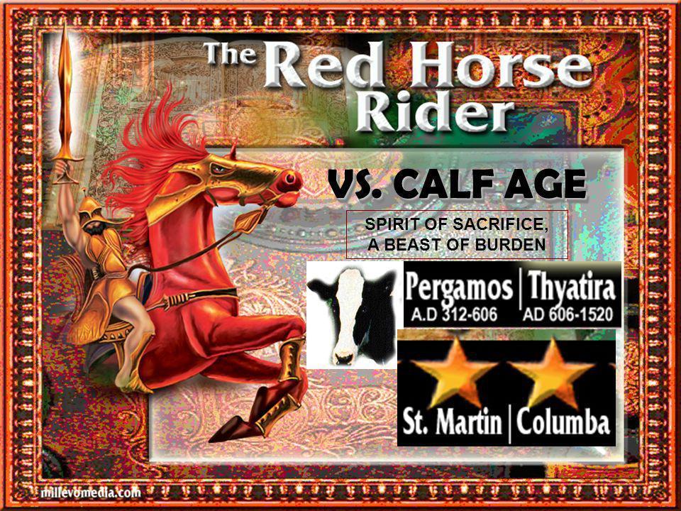 VS. CALF AGE VS. CALF AGE SPIRIT OF SACRIFICE, A BEAST OF BURDEN
