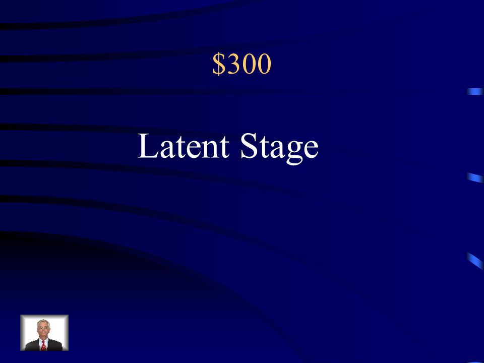 $300 The stage where sexual feelings become dormant. The opposite gender has cooties