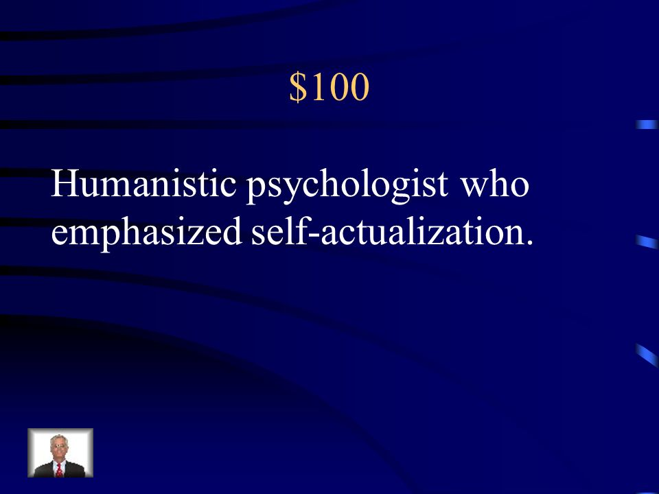 $100 Humanistic psychologist who emphasized self-actualization.
