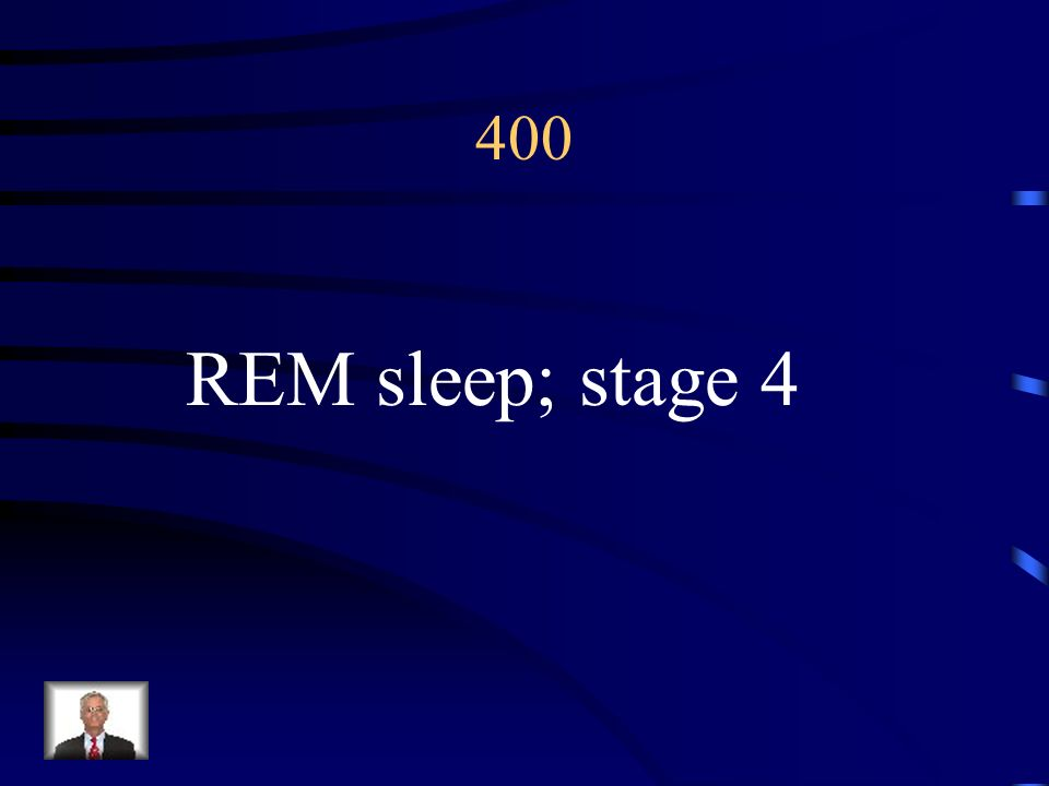$400 Nightmares occur in stage _________ of sleep while night terrors occur in ________ stage.