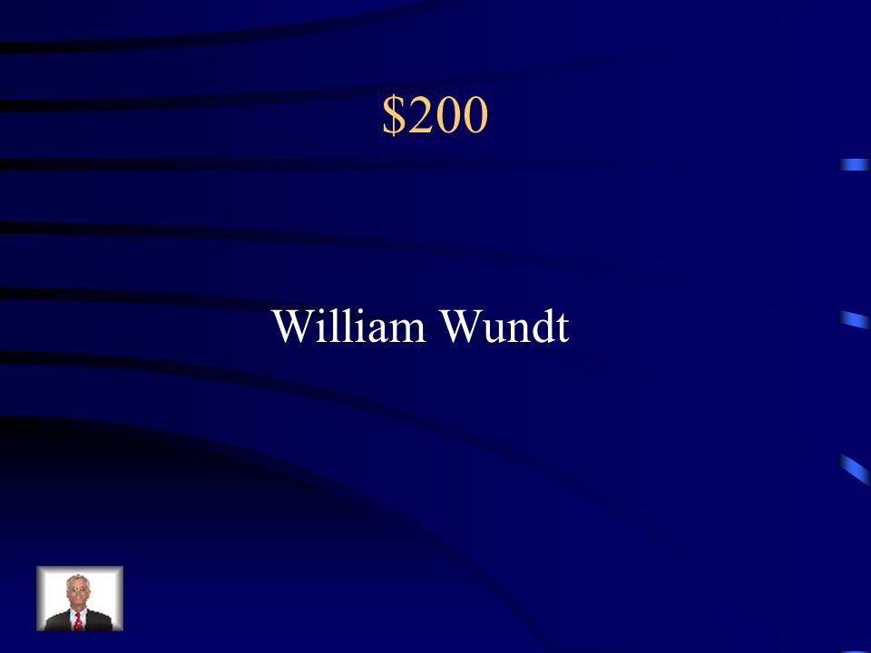 $200 Established the first psychological Laboratory.