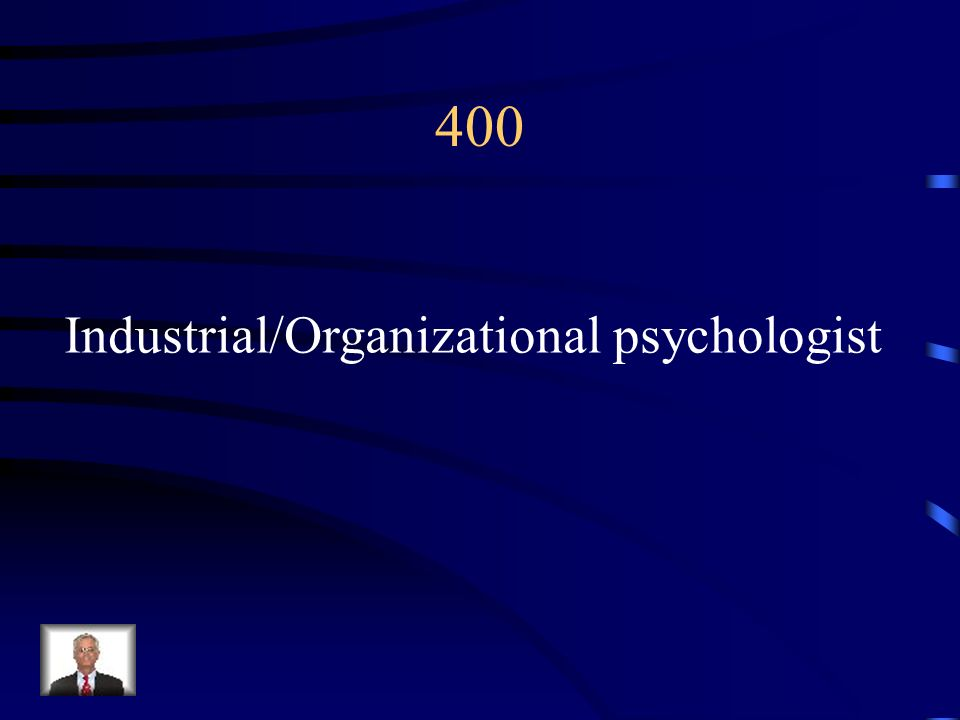 $400 This psychologist might work for Human Resources trying to improve productivity and morale in the company.