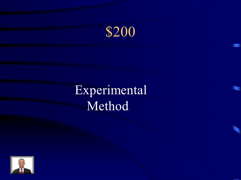 $200 Psychologists generally agree that the best research method for determining cause and effect is the _____________ method.
