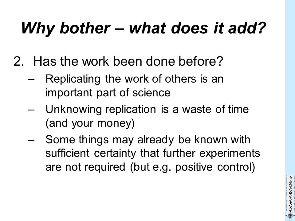 Why bother – what does it add. 2.Has the work been done before.