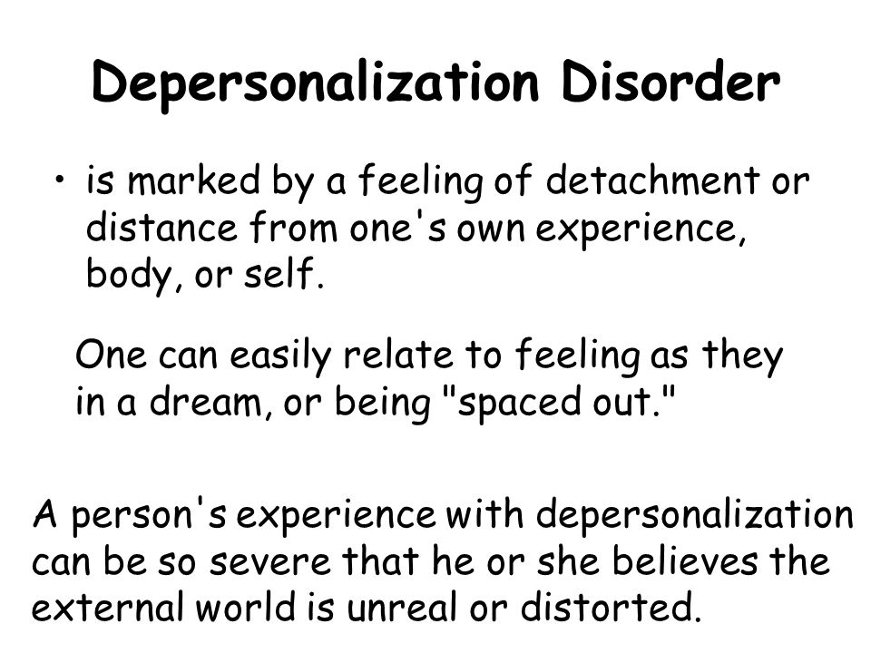Depersonalization Disorder is marked by a feeling of detachment or distance from one's own experience, body, or self. One can easily relate to feeling