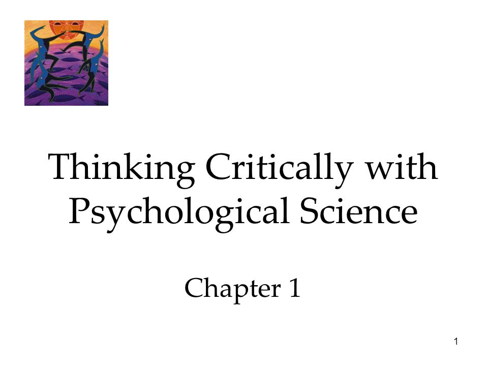 1 Thinking Critically with Psychological Science Chapter 1