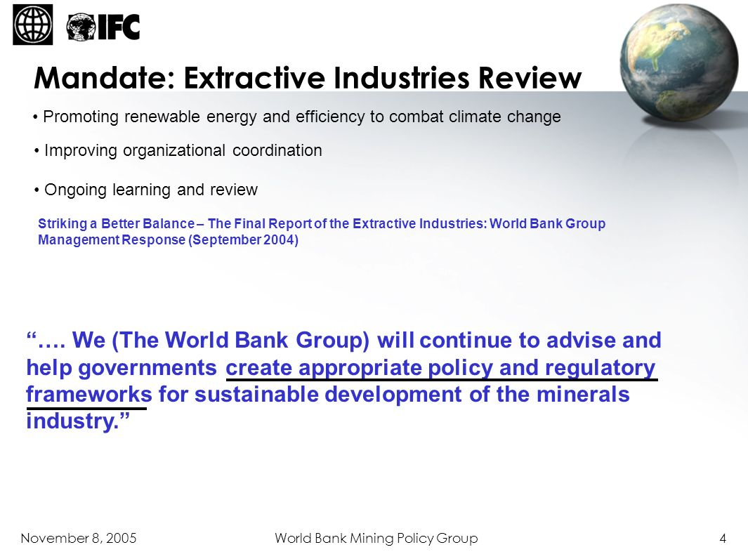 November 8, 2005World Bank Mining Policy Group4 Promoting renewable energy and efficiency to combat climate change Improving organizational coordinati