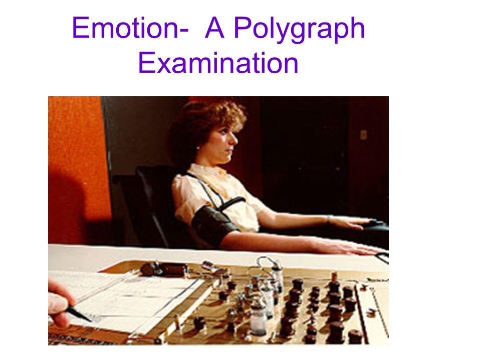 Emotion- Lie Detectors Polygraph –machine commonly used in attempts to detect lies –measures several of the physiological responses accompanying emoti