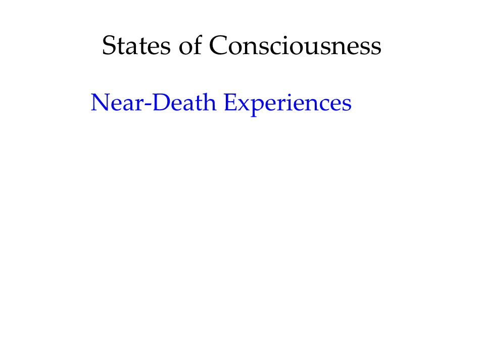 States of Consciousness Near-Death Experiences
