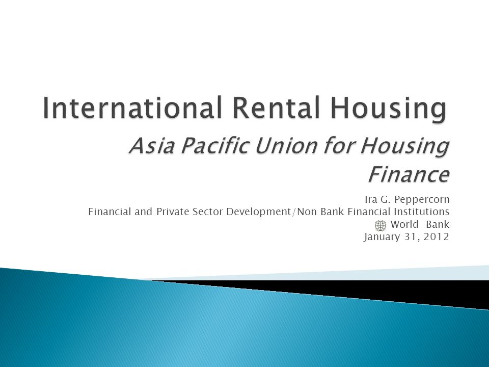 Ira G. Peppercorn Financial and Private Sector Development/Non Bank Financial Institutions World Bank January 31, 2012