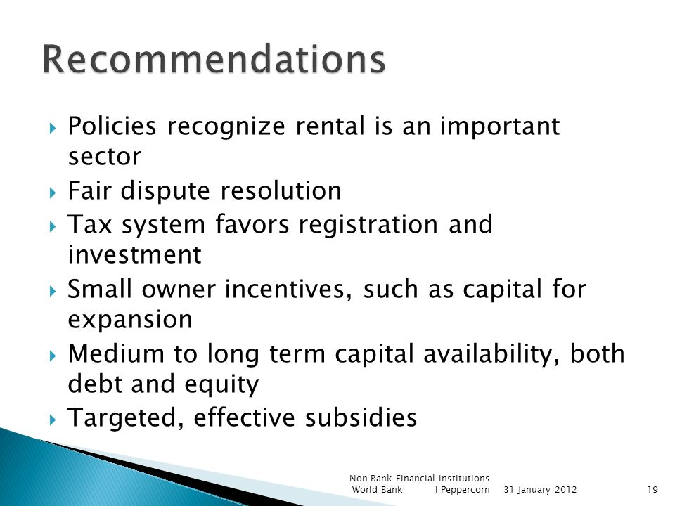 Policies recognize rental is an important sector Fair dispute resolution Tax system favors registration and investment Small owner incentives, such as