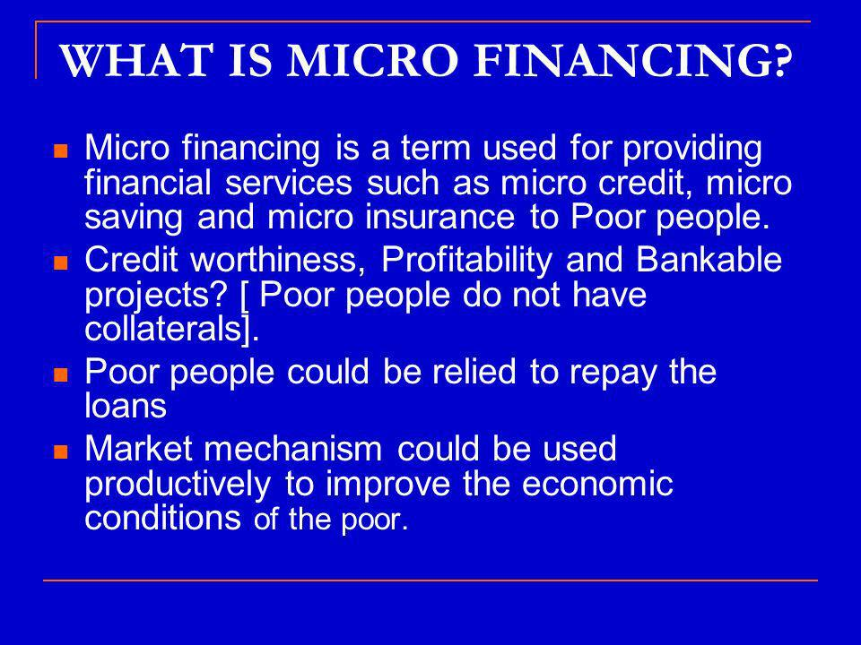 WHAT IS MICRO FINANCING.