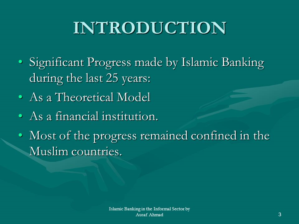 Islamic Banking in the Informal Sector by Ausaf Ahmad14 ISLAMIC FINANCIAL INSTITUTIONS IN INDIA : A CASE STUDY Islamic Banking movement concentrated in the Gulf, India remained at outer fringe.Islamic Banking movement concentrated in the Gulf, India remained at outer fringe.