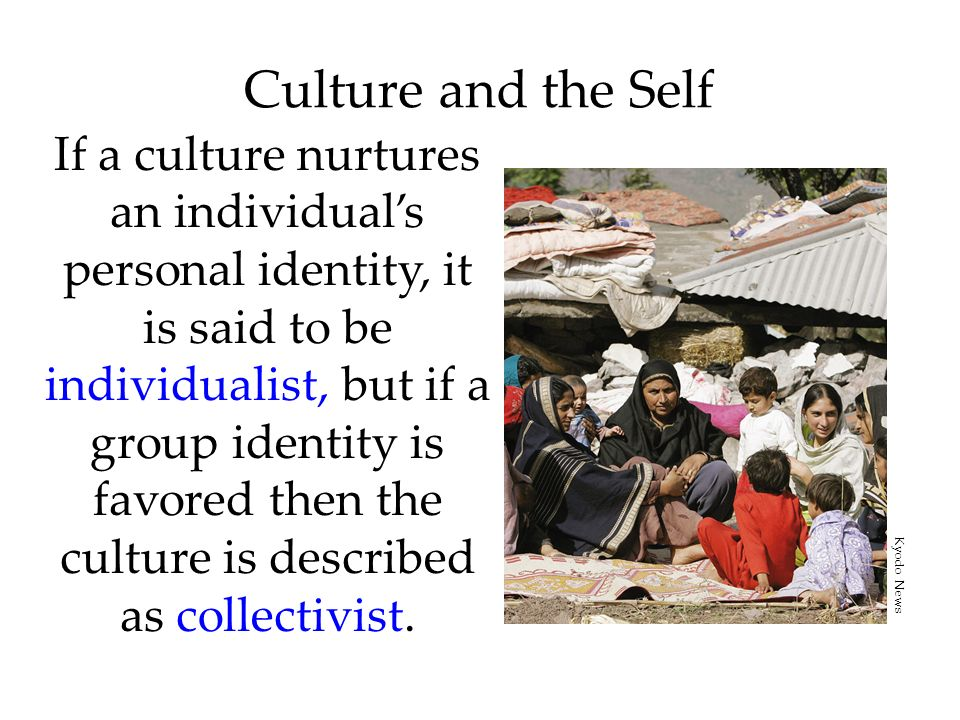Culture and the Self If a culture nurtures an individuals personal identity, it is said to be individualist, but if a group identity is favored then t