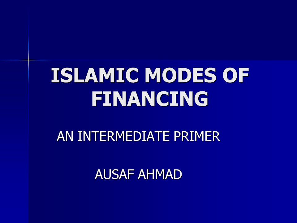 ISLAMIC MODES OF FINANCING AN INTERMEDIATE PRIMER AUSAF AHMAD