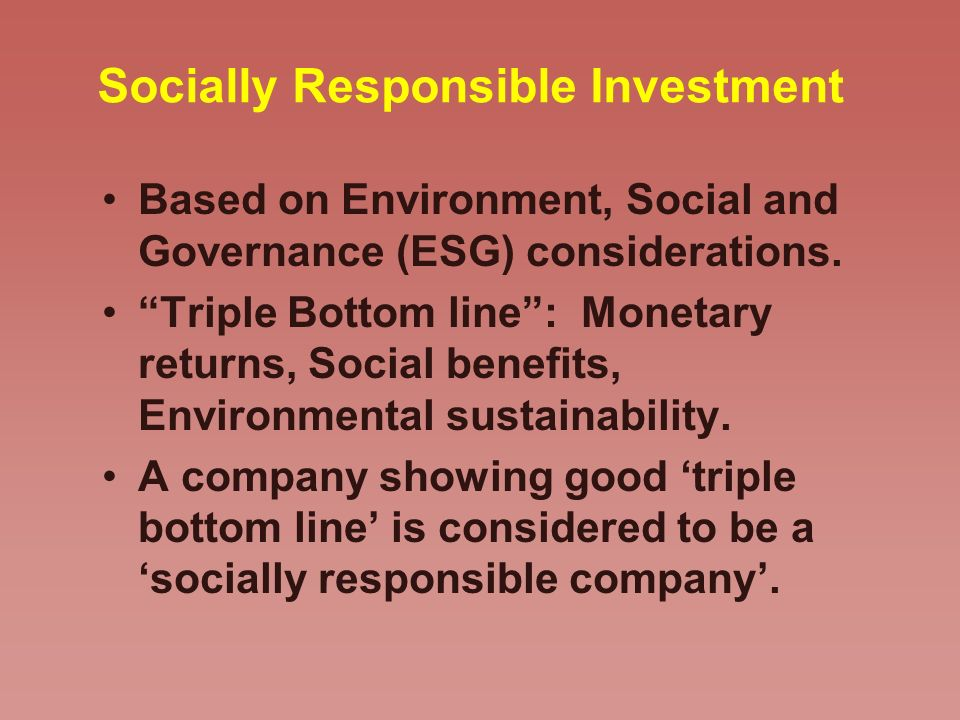 Socially Responsible Investment Based on Environment, Social and Governance (ESG) considerations.