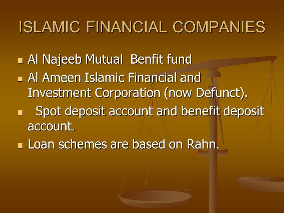 ISLAMIC FINANCIAL COMPANIES Al Najeeb Mutual Benfit fund Al Najeeb Mutual Benfit fund Al Ameen Islamic Financial and Investment Corporation (now Defunct).