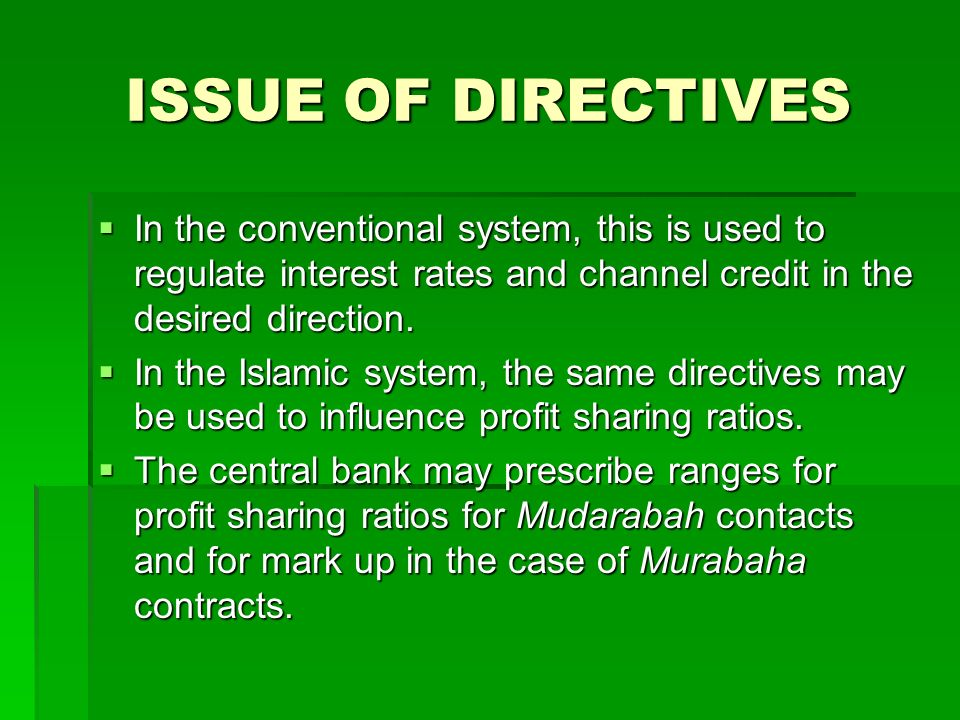 ISSUE OF DIRECTIVES In the conventional system, this is used to regulate interest rates and channel credit in the desired direction. In the convention