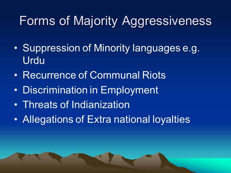 Forms of Majority Aggressiveness Suppression of Minority languages e.g.