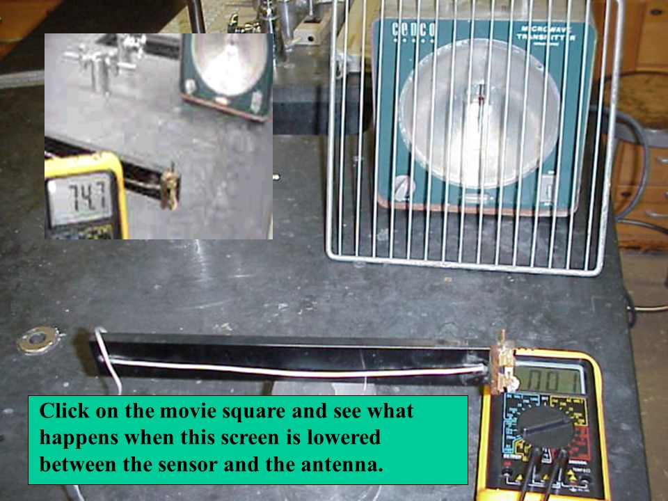 Click on the movie square and see what happens when this screen is lowered between the sensor and the antenna.