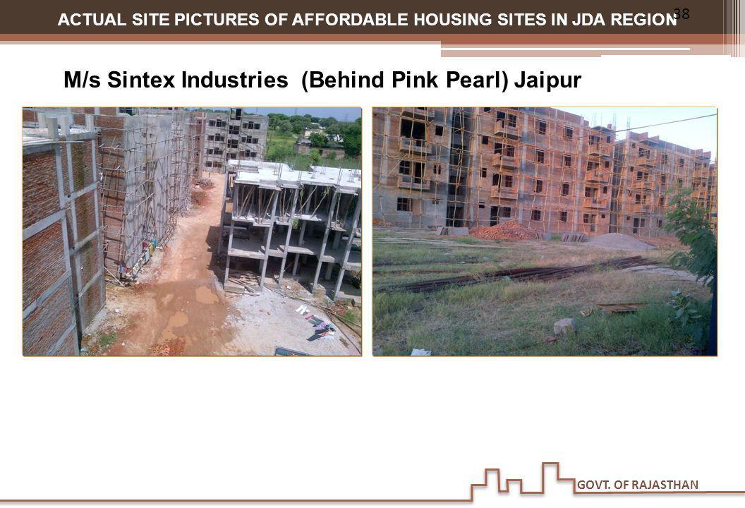 GOVT. OF RAJASTHAN ACTUAL SITE PICTURES OF AFFORDABLE HOUSING SITES IN JDA REGION M/s Sintex Industries (Behind Pink Pearl) Jaipur 38