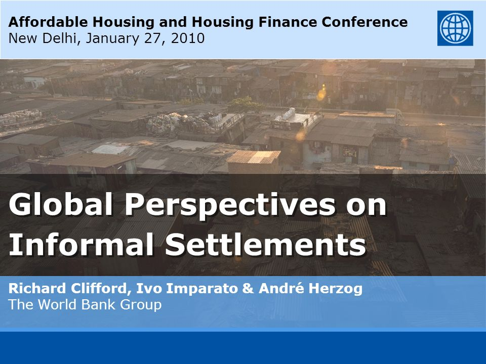 Global Perspectives on Richard Clifford, Ivo Imparato & André Herzog The World Bank Group Informal Settlements Affordable Housing and Housing Finance