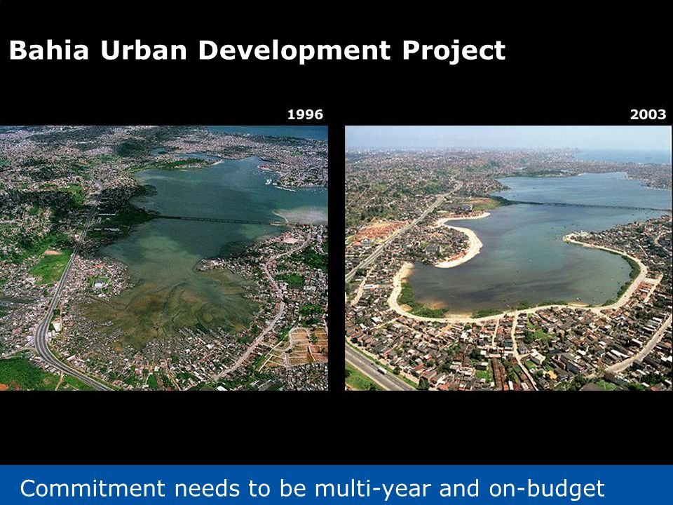 17 Impact Bahia Urban Development Project Commitment needs to be multi-year and on-budget