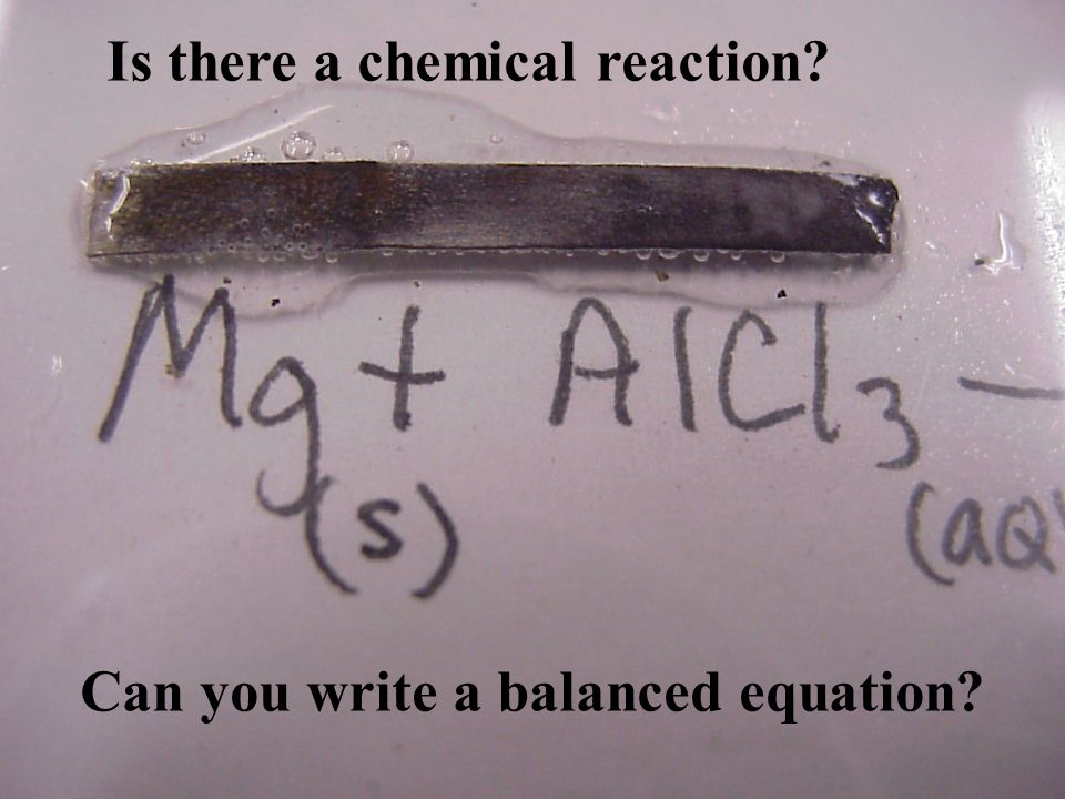 Is there a chemical reaction? Can you write a balanced equation?